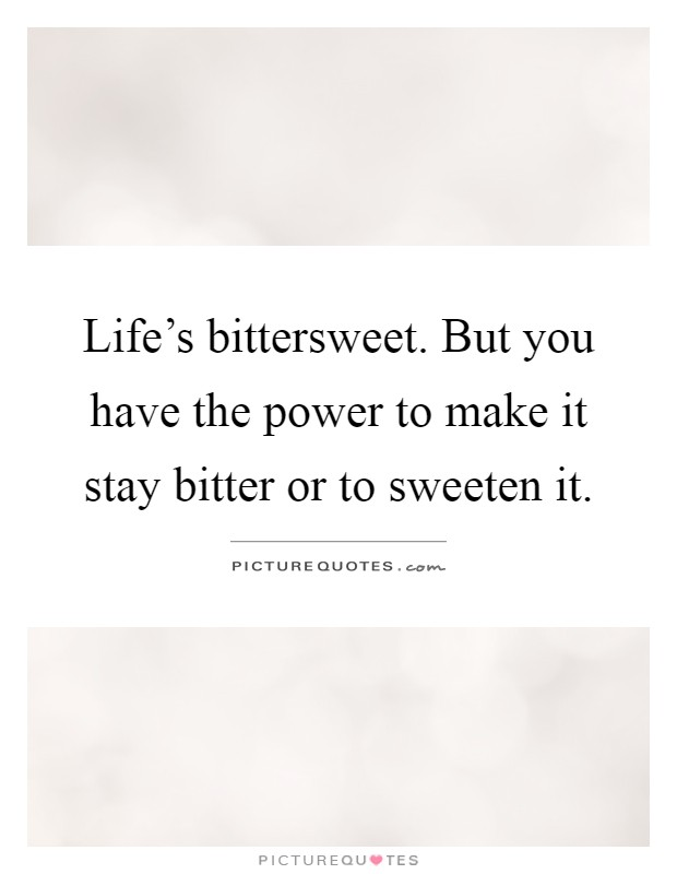 bittersweet quotes sayings bittersweet picture quotes