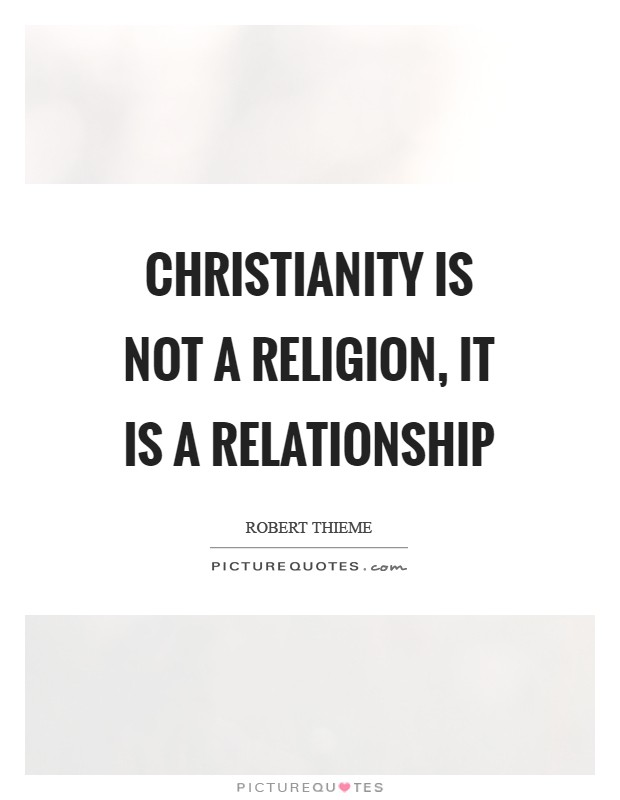 not religion but relationship