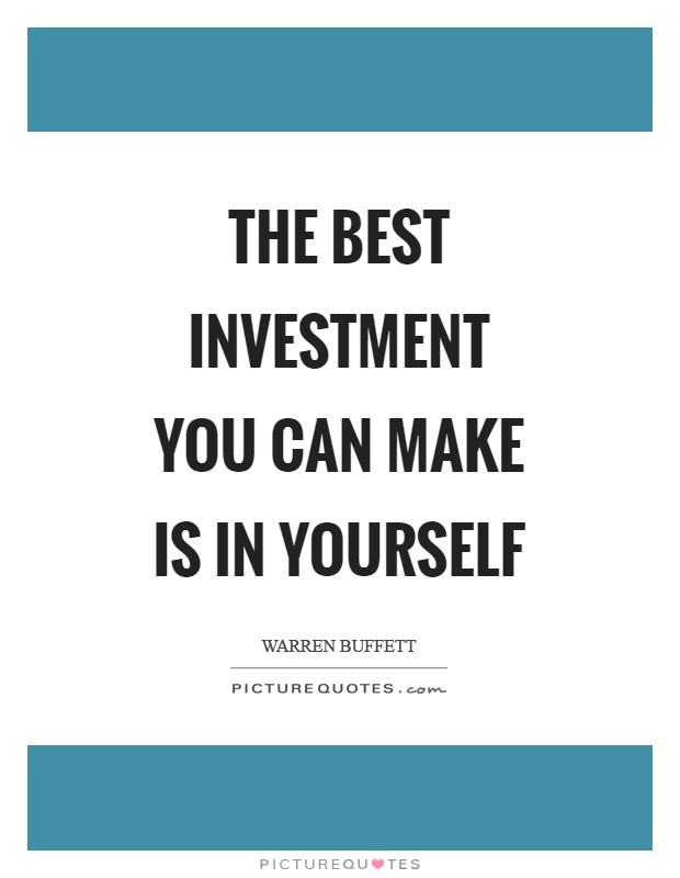 The best investment you can make is in yourself Picture Quote #1