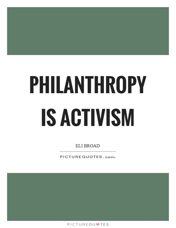 Philanthropy is activism Picture Quote #1