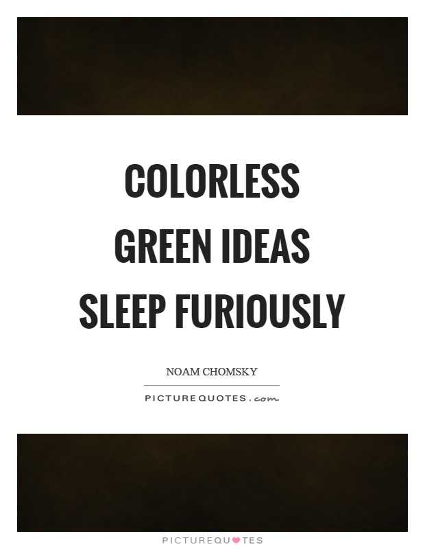 Colorless green ideas sleep furiously Picture Quote #1