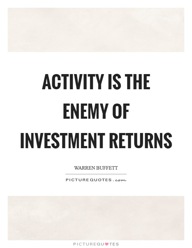 Activity is the enemy of investment returns Picture Quote #1