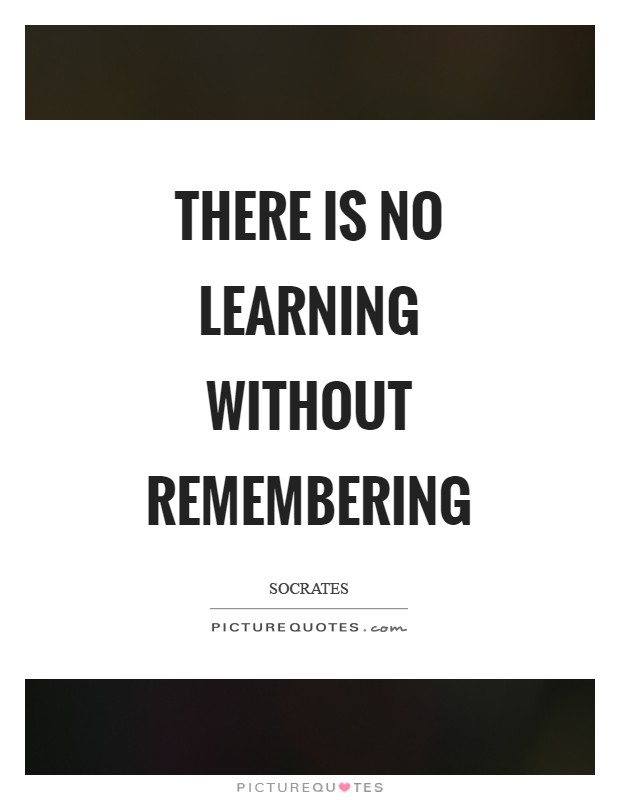 There is no learning without remembering Picture Quote #1