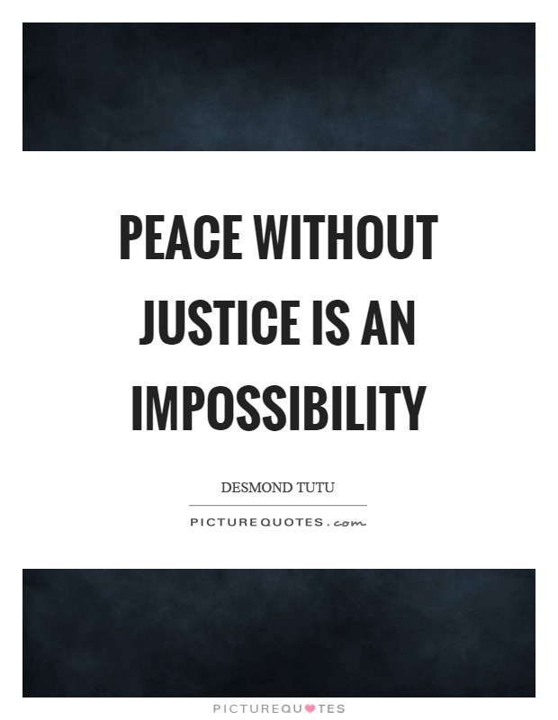 Peace without justice is an impossibility Picture Quote #1