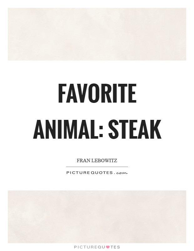 Favorite animal: steak Picture Quote #1