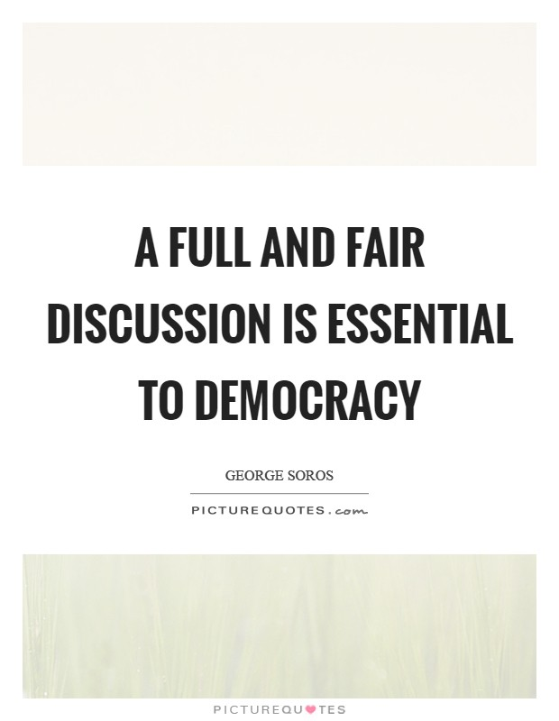 A full and fair discussion is essential to democracy Picture Quote #1