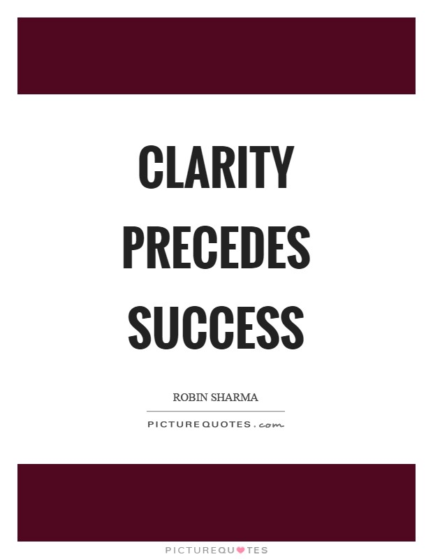 Clarity precedes success Picture Quote #1