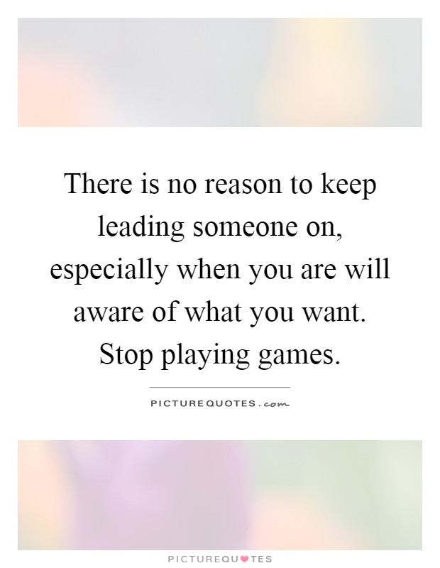 quotes about leading someone on