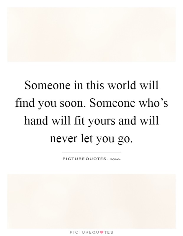 Never Let You Go Quotes & Sayings   Never Let You Go Picture ...