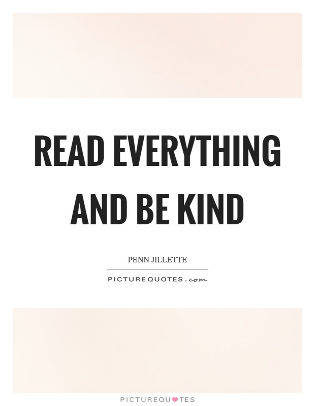 Read everything and be kind Picture Quote #1