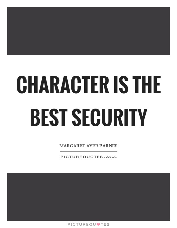Character is the best security Picture Quote #1