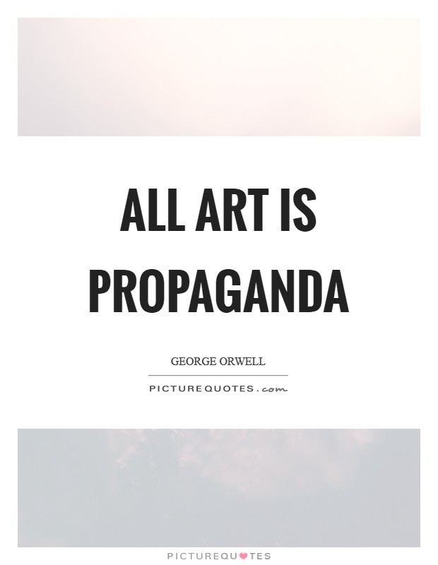 all art is propaganda critical essays orwell All art is propaganda: critical essays and millions of other books are all art is propaganda follows orwell as he demonstrates in piece after piece how intent.