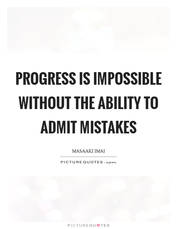 Progress is impossible without the ability to admit mistakes Picture Quote #1