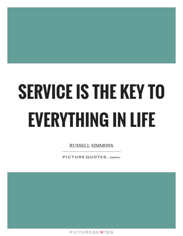 Service is the key to everything in life Picture Quote #1