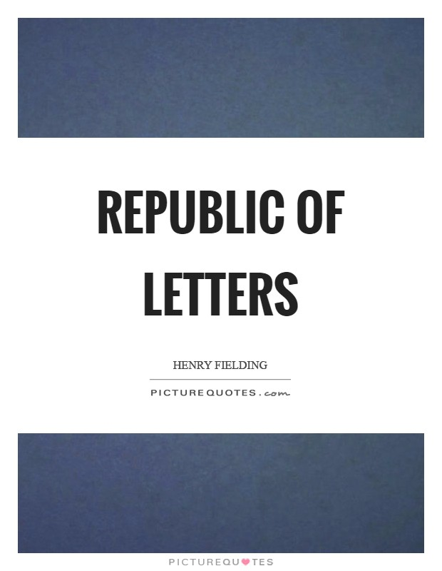 Republic of letters Picture Quote #1