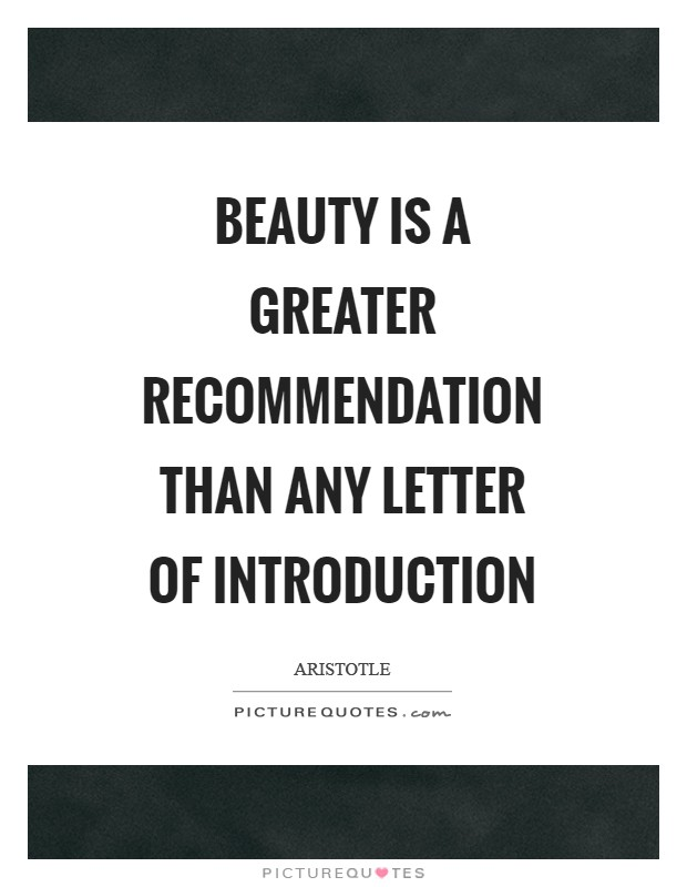 Beauty is a greater recommendation than any letter of introduction Picture Quote #1