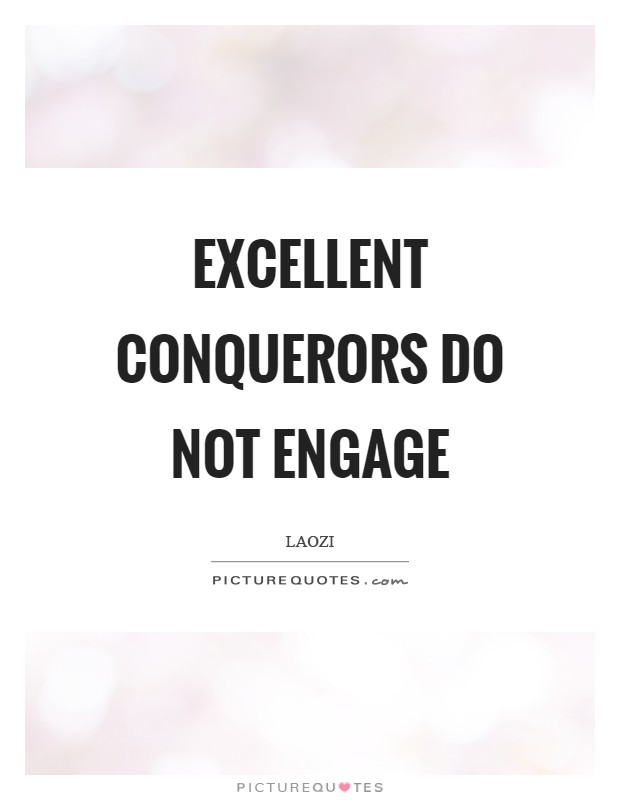 Excellent conquerors do not engage Picture Quote #1