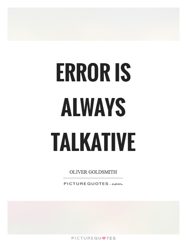 Error is always talkative Picture Quote #1
