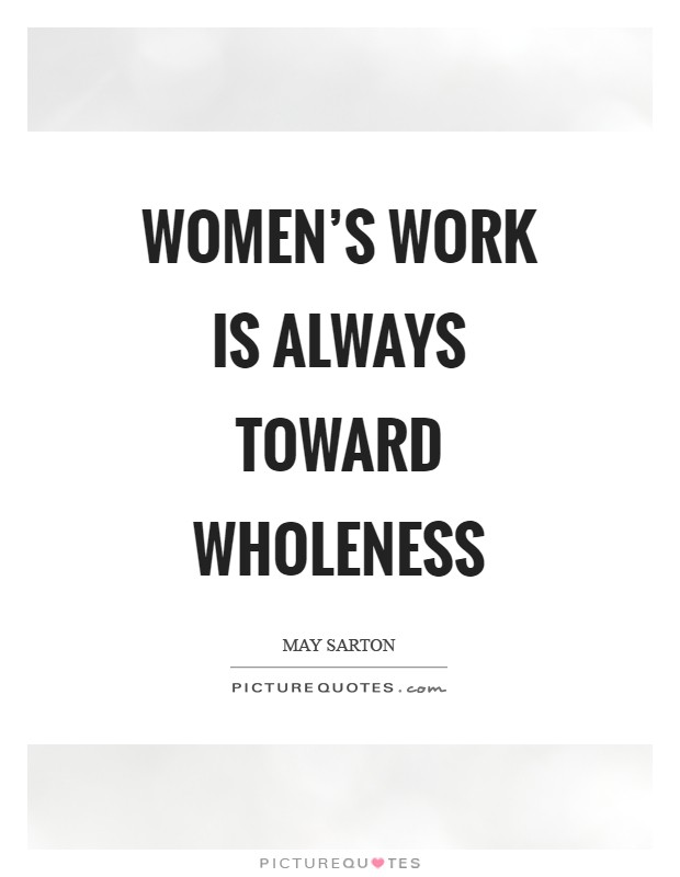 Women's work is always toward wholeness Picture Quote #1