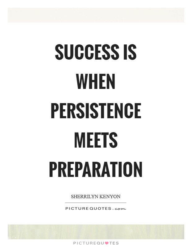 Success is when persistence meets preparation Picture Quote #1