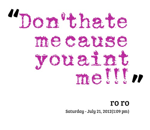 Hate Me Quote 7 Picture Quote #1