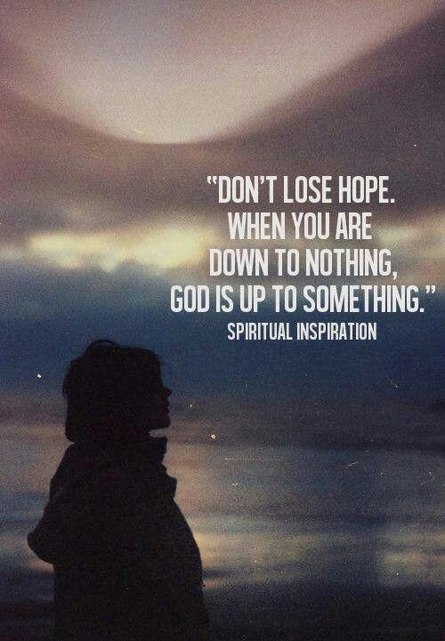 Dont Lose Hope Quote 1 Picture Quote #1