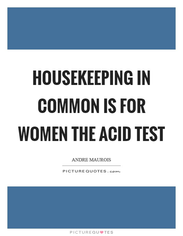 Housekeeping in common is for women the acid test Picture Quote #1