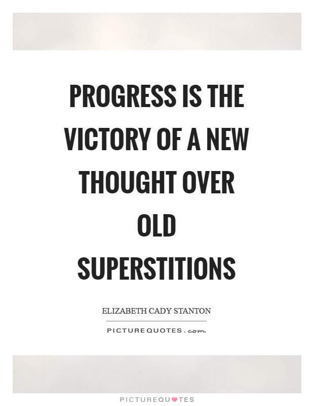 Progress is the victory of a new thought over old superstitions Picture Quote #1