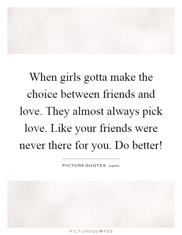Gotta make a choice