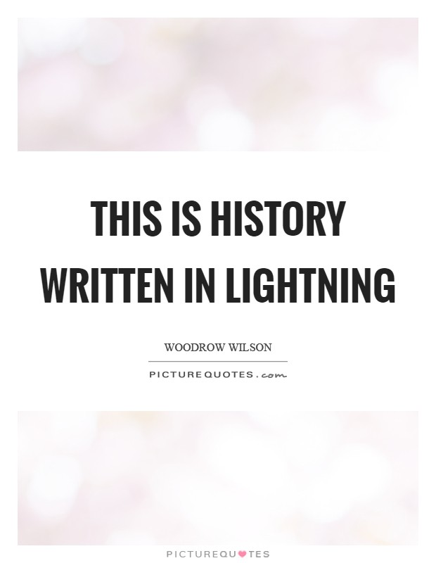 This is history written in lightning Picture Quote #1