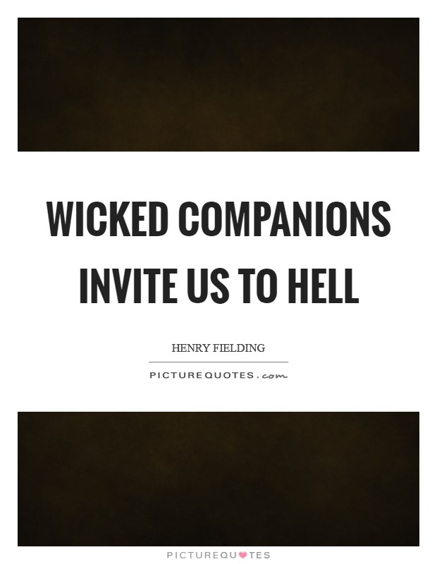 Wicked companions invite us to hell Picture Quote #1