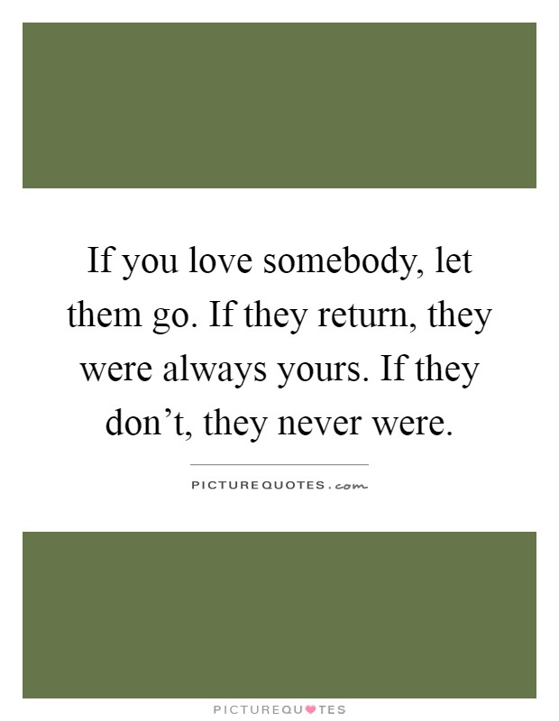 If You Love Somebody Let Them Go If They Return They Were