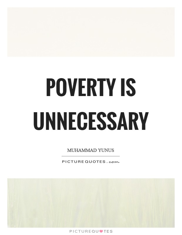 Poverty is unnecessary Picture Quote #1