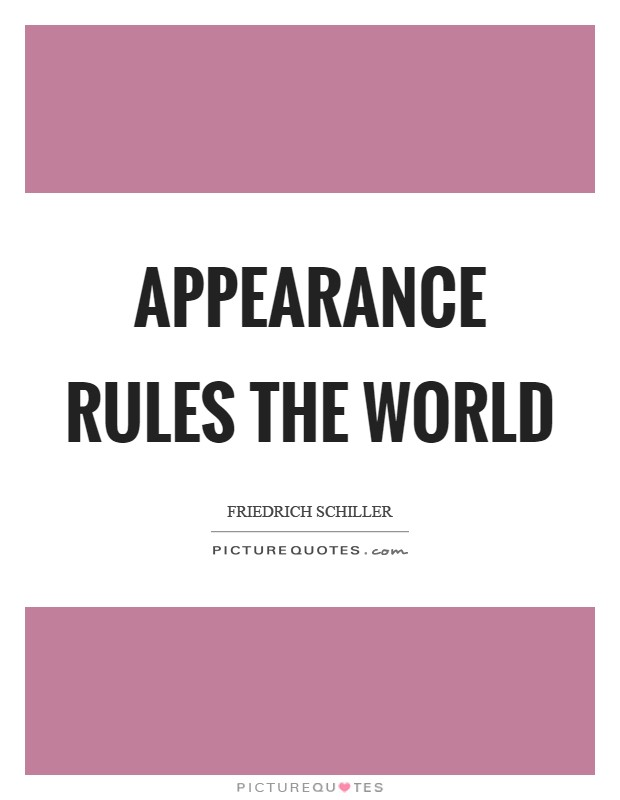 Appearance rules the world Picture Quote #1