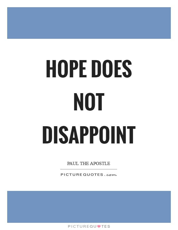 Hope does not disappoint Picture Quote #1