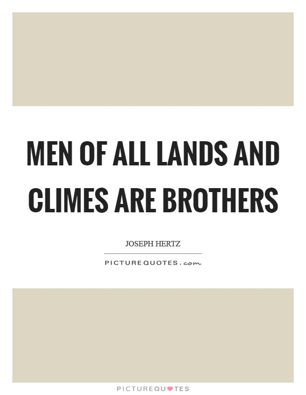 Men of all lands and climes are brothers Picture Quote #1