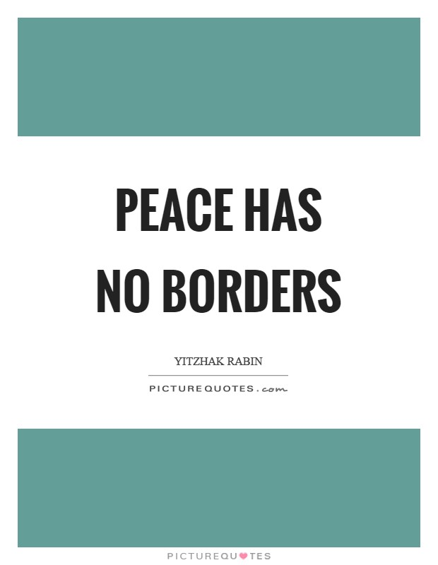 Peace has no borders Picture Quote #1