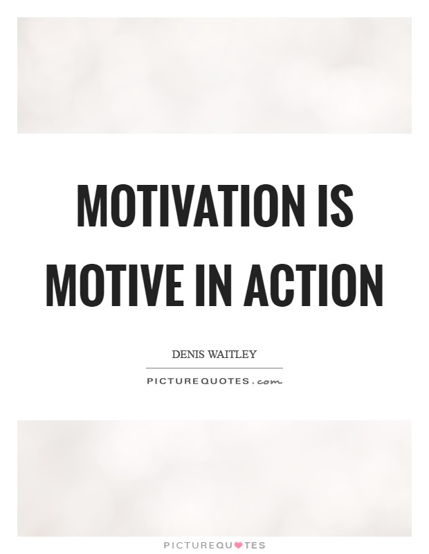 Motivation is motive in action Picture Quote #1