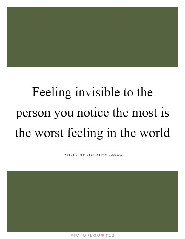 Feeling Invisible Quotes & Sayings | Feeling Invisible ...