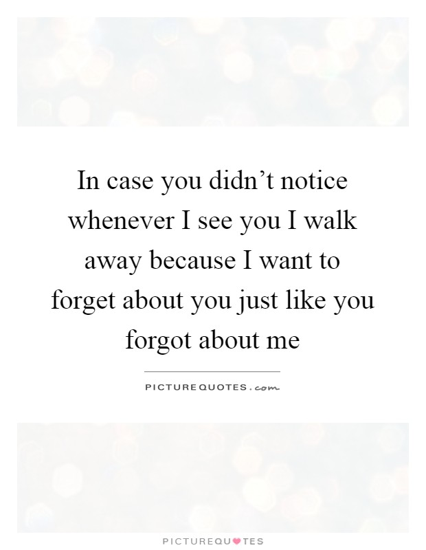 Forgot quotes you me 50+ Being