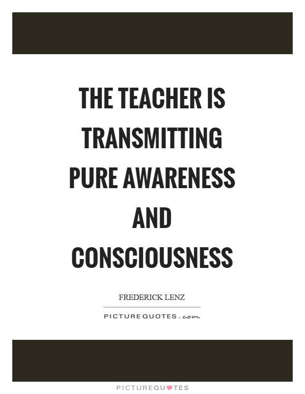 The teacher is transmitting pure awareness and consciousness Picture Quote #1