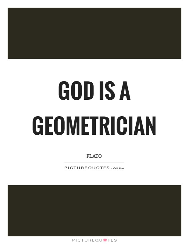 God is a geometrician Picture Quote #1