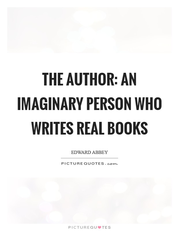The author: an imaginary person who writes real books Picture Quote #1