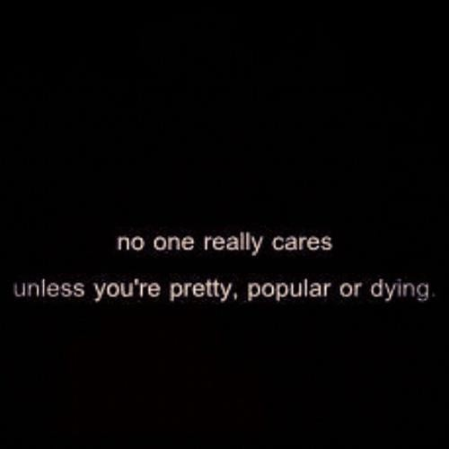 No One Cares Quote 3 Picture Quote #1