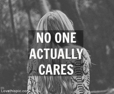 No One Cares Quote 7 Picture Quote #1
