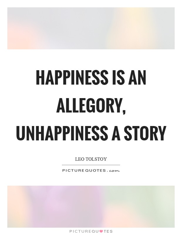 Happiness is an allegory, unhappiness a story Picture Quote #1