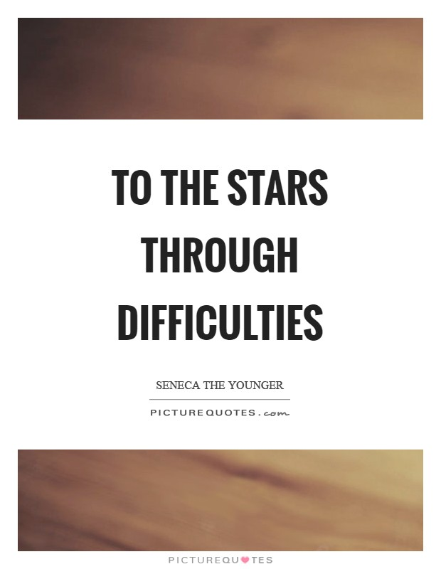 To the stars through difficulties Picture Quote #1