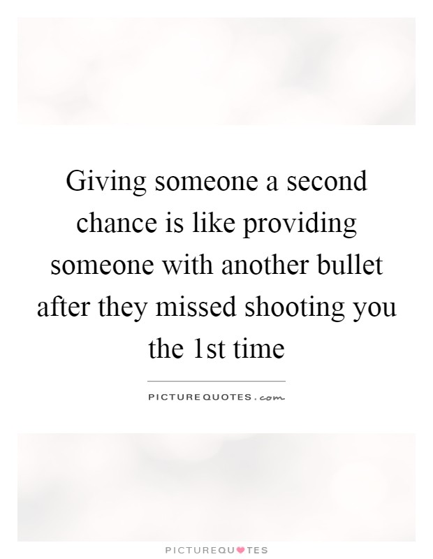 Giving Someone A Second Chance Quotes: Giving Someone A Second Chance Is Like Providing Someone