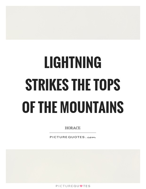 Lightning strikes the tops of the mountains Picture Quote #1