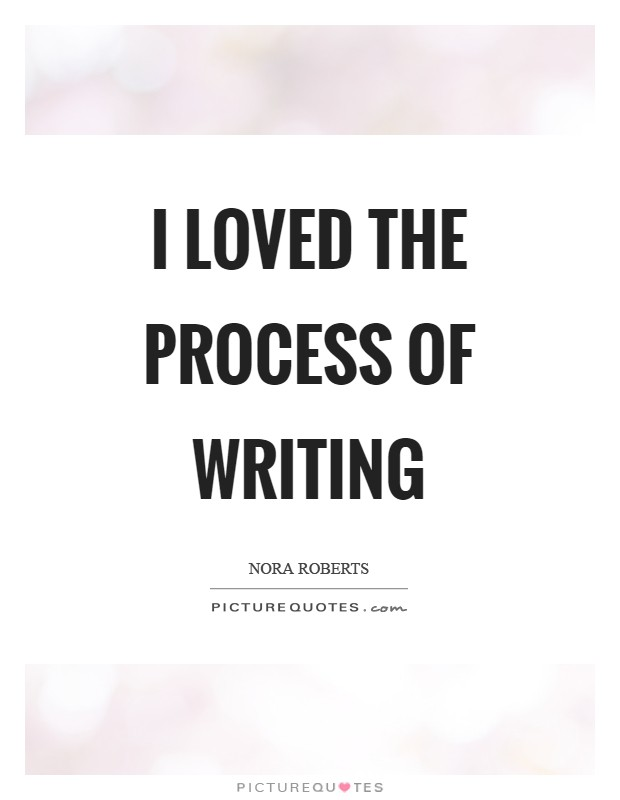 famous quotes about writing process Put the pen down and and find new inspiration with famous quotes about writing from some of your favorite authors including stephen king, ernest hemingway, etc.